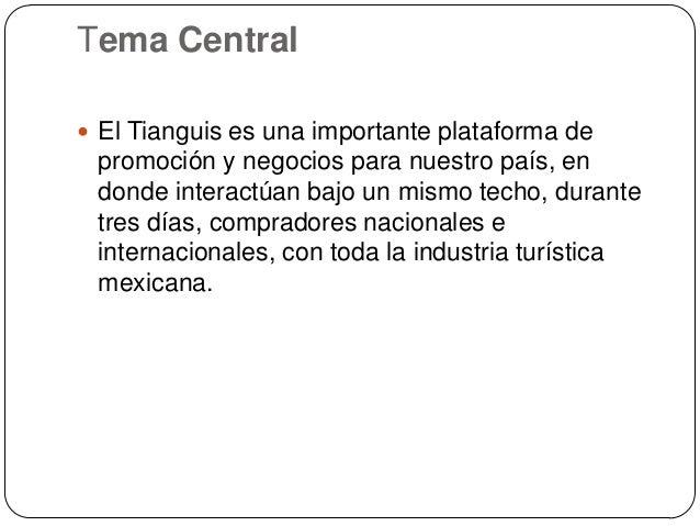 Tema Central El Tianguis es una importante plataforma de promoción y negocios para nuestro país, en donde interactúan baj...