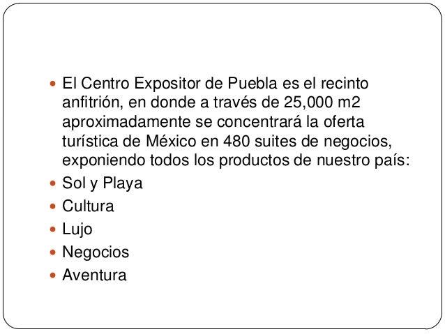  El Centro Expositor de Puebla es el recinto    anfitrión, en donde a través de 25,000 m2    aproximadamente se concentra...