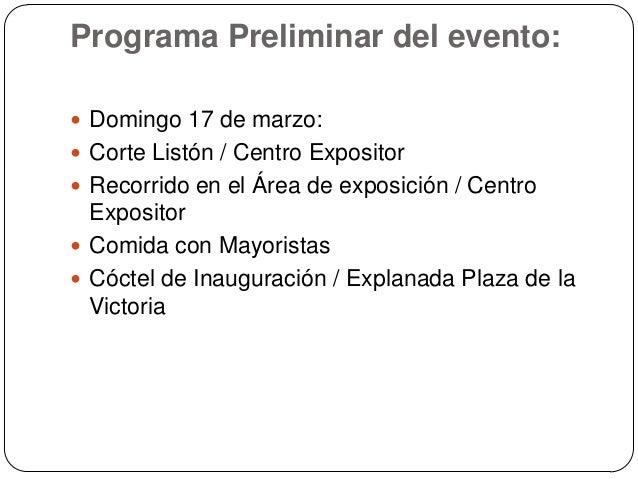 Programa Preliminar del evento: Domingo 17 de marzo: Corte Listón / Centro Expositor Recorrido en el Área de exposición...