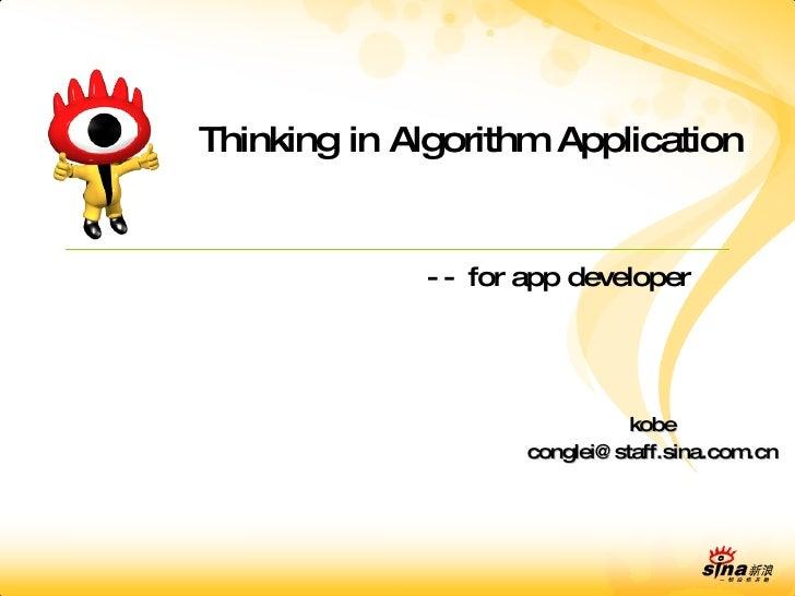 kobe [email_address] Thinking in Algorithm Application --  for app developer