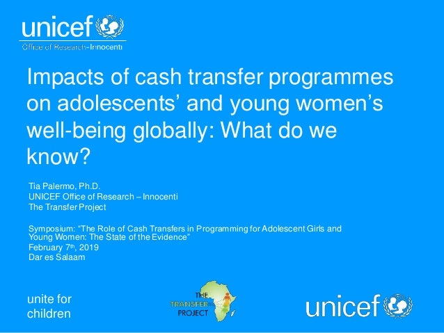 unite for children Impacts of cash transfer programmes on adolescents' and young women's well-being globally: What do we k...