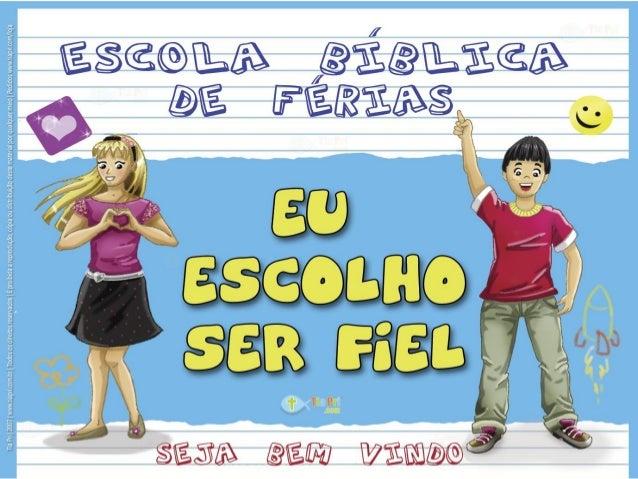 Kit Tia Pri EBF Eu Escolho ser fiel História Bíblica José fidelidade Escola Bíblica de Férias