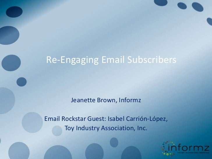 Re-Engaging Email Subscribers         Jeanette Brown, InformzEmail Rockstar Guest: Isabel Carrión-López,       Toy Industr...