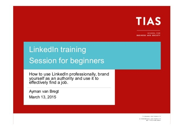 Voettekst van presentatie LinkedIn training Session for beginners How to use LinkedIn professionally, brand yourself as an...