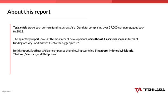 About this report Tech in Asia tracks tech venture funding across Asia. Our data, comprising over 37,000 companies, goes b...