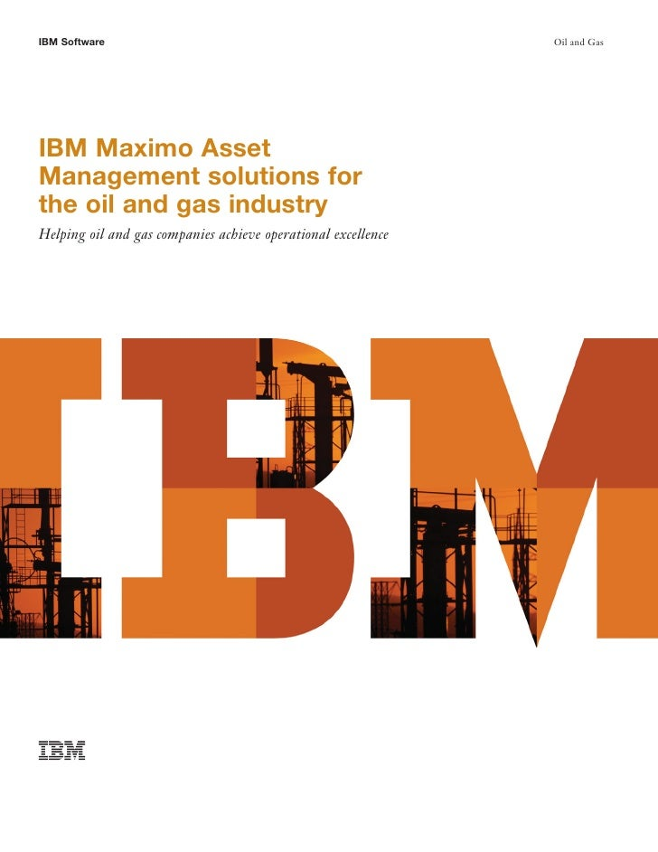 IBM Software                                                   Oil and Gas     IBM Maximo Asset Management solutions for t...