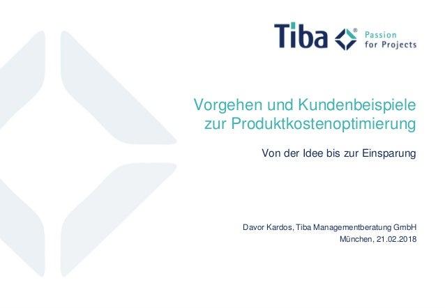 1 © Tiba Managementberatung GmbH | Davor Kardos | Von der Idee bis zur Einsparung Davor Kardos, Tiba Managementberatung Gm...