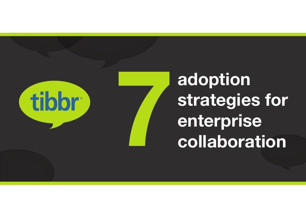 7 Adoption Strategies for Enterprise Collaboration