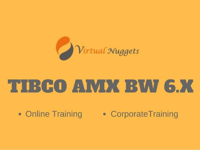 TIBCO AMX BW 6.X Online Training   Self learning Videos