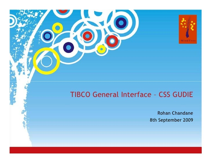 TIBCO General Interface – CSS GUDIE                                        Rohan Chandane                                 ...