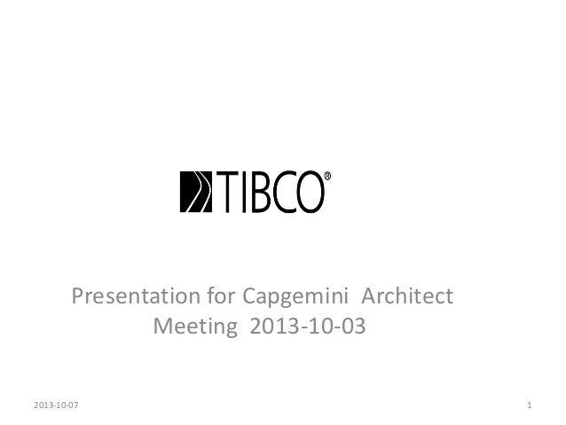 Presentation for Capgemini Architect Meeting 2013-10-03 2013-10-07 1