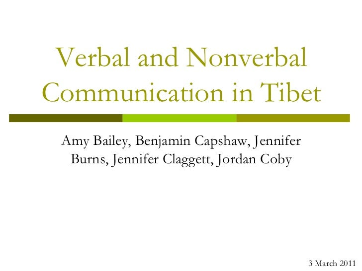 Verbal and NonverbalCommunication in Tibet Amy Bailey, Benjamin Capshaw, Jennifer  Burns, Jennifer Claggett, Jordan Coby  ...