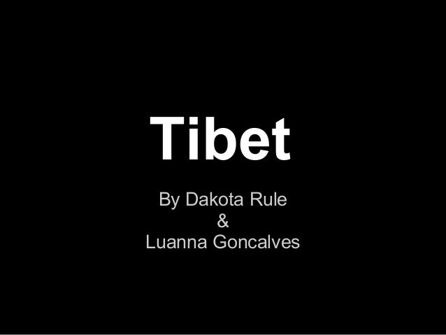 Tibet By Dakota Rule       &Luanna Goncalves