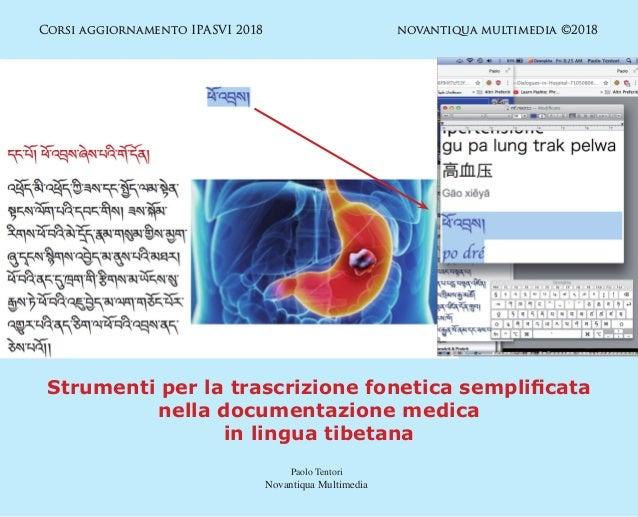 Corsi aggiornamento IPASVI 2018 novantiqua multimedia ©2018 Strumenti per la trascrizione fonetica semplificata nella d...