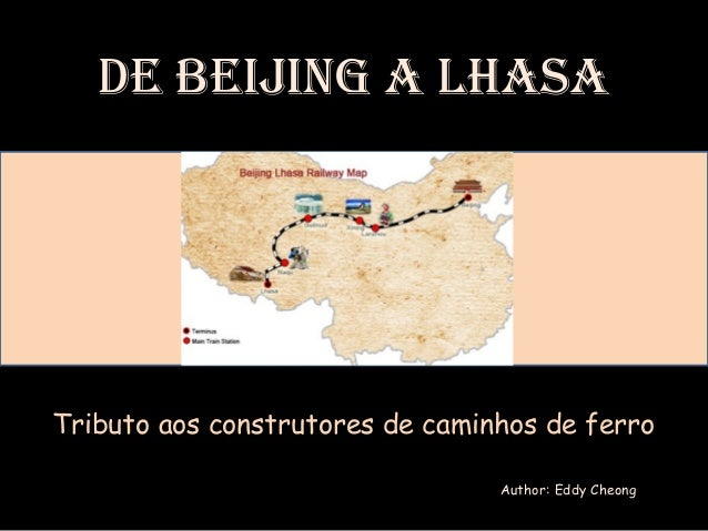 De Beijing a Lhasa  LIGUE O SOM  Tributo aos construtores ddee ccaammiinnhhooss ddee ffeerrrroo  Author: Eddy Cheong