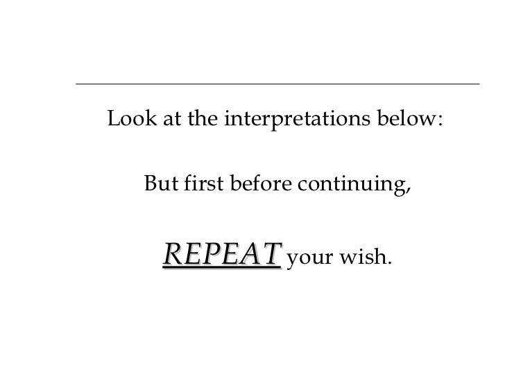 <ul><li>Look at the interpretations below:  </li></ul><ul><li>But first before continuing, </li></ul><ul><li>REPEAT  your ...