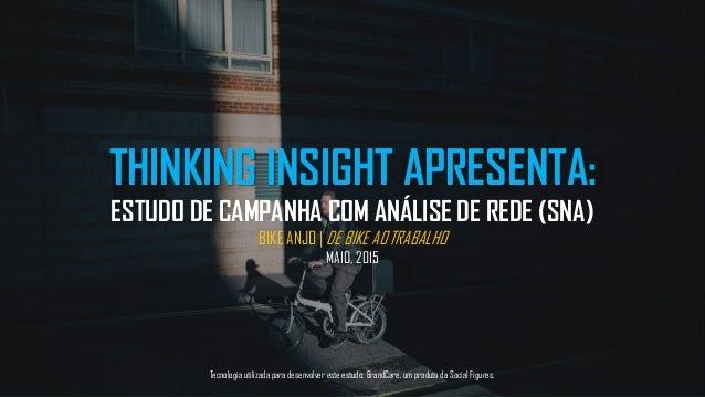 Tecnologia utilizada para desenvolver este estudo: BrandCare, um produto da Social Figures. THINKING INSIGHT APRESENTA: ES...