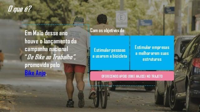 """Em Maio desse ano houve o lançamento da campanha nacional """"De Bike ao Trabalho"""", promovida pelo Bike Anjo. O que é? Estimu..."""