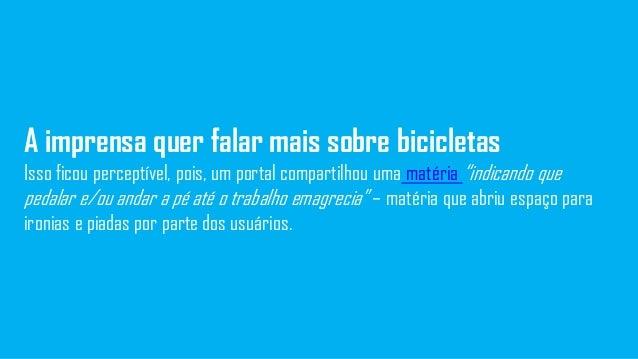 """A imprensa quer falar mais sobre bicicletas Isso ficou perceptível, pois, um portal compartilhou uma matéria """"indicando qu..."""