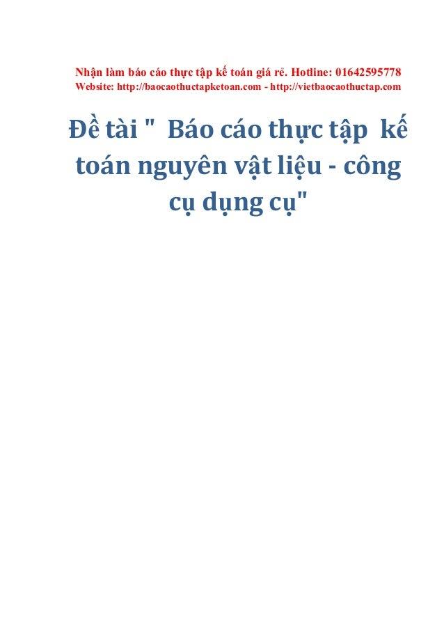 Nhận làm báo cáo thực tập kế toán giá rẻ. Hotline: 01642595778 Website: http://baocaothuctapketoan.com - http://vietbaocao...