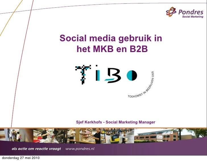 Social media gebruik in                            het MKB en B2B                                Sjef Kerkhofs - Social Ma...