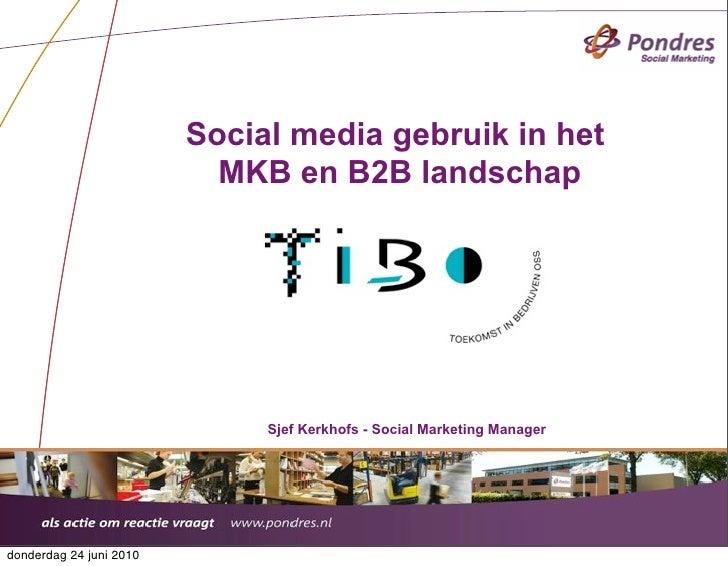 Social media gebruik in het                            MKB en B2B landschap                                   Sjef Kerkhof...