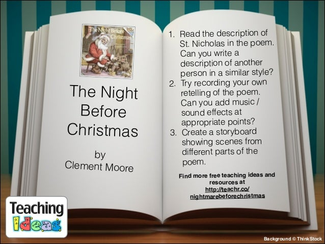 The Night Before Christmas by Clement Moore  1. Read the description of St. Nicholas in the poem. Can you write a descript...