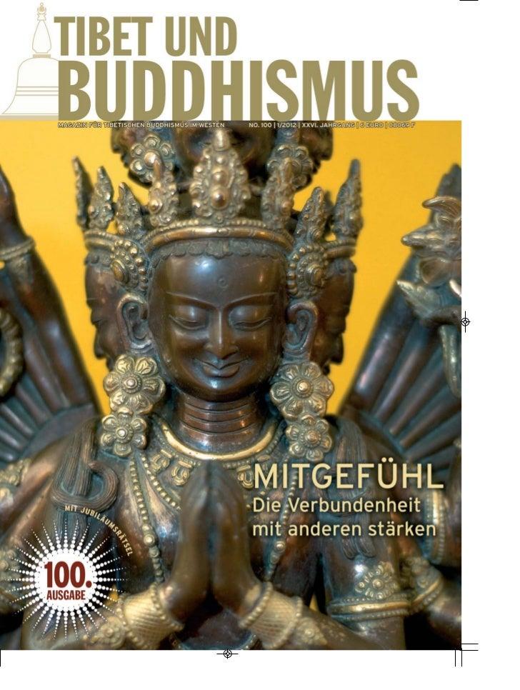 """E D I TO R I A LLIEBE LESERINNEN, LIEBE LESER,Sie halten die 100. Ausgabe von """"Tibet und Buddhismus"""" in Ihren Händen.Die Z..."""