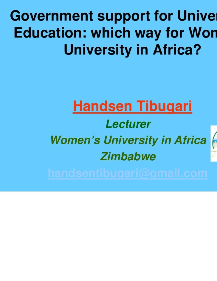Government support for UniversityEducation: which way for Women's       University in Africa?         Handsen Tibugari    ...