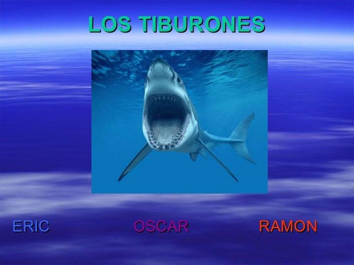 LOS TIBURONES ERIC   OSCAR  RAMON