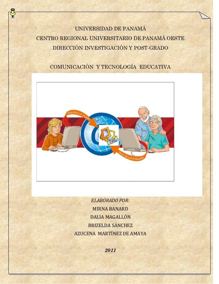 UNIVERSIDAD DE PANAMÁCENTRO REGIONAL UNIVERSITARIO DE PANAMÁ OESTE    DIRECCIÓN INVESTIGACIÓN Y POST-GRADO    COMUNICACIÓN...
