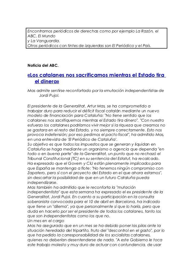 Encontramos periódicos de derechas como por ejemplo La Razón, elABC, El Mundoy La Vanguardia.Otros periódicos con tintes d...