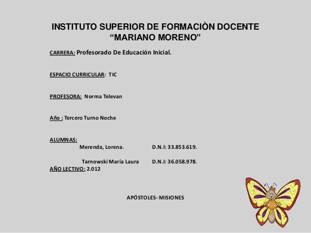"""INSTITUTO SUPERIOR DE FORMACIÒN DOCENTE            """"MARIANO MORENO""""CARRERA: Profesorado De Educación Inicial.ESPACIO CURRI..."""