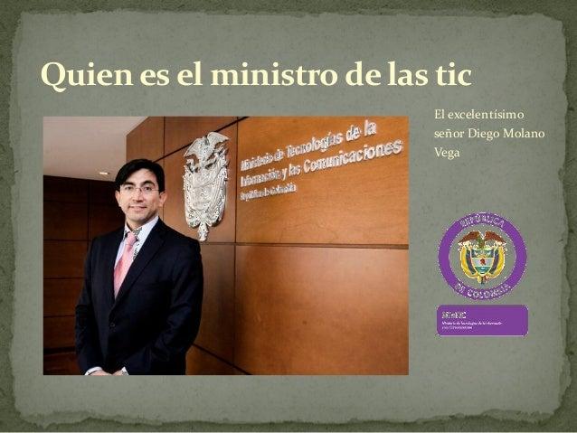  Soy Diego Molano Vega, boyacense amante de la gastronomía con lafirme convicción de que masificar el uso de las TIC redu...