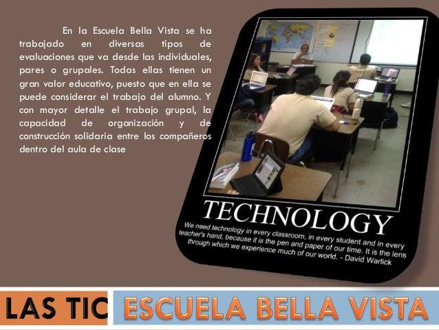 En la Escuela Bella Vista se ha trabajado en diversas tipos de evaluaciones que va desde las individuales, pares o grupale...