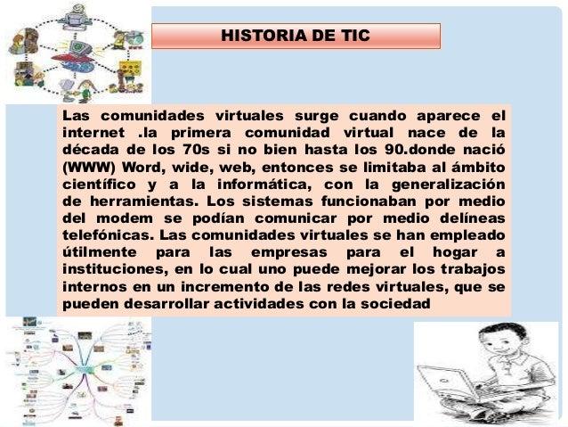 HISTORIA DE LAS TIC Un cambio de paradigma, originado en la marcada incidencia del desarrollo científico-tecnológico a par...