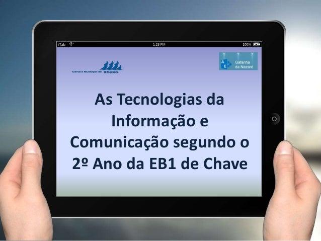 As Tecnologias da Informação e Comunicação segundo o 2º Ano da EB1 de Chave