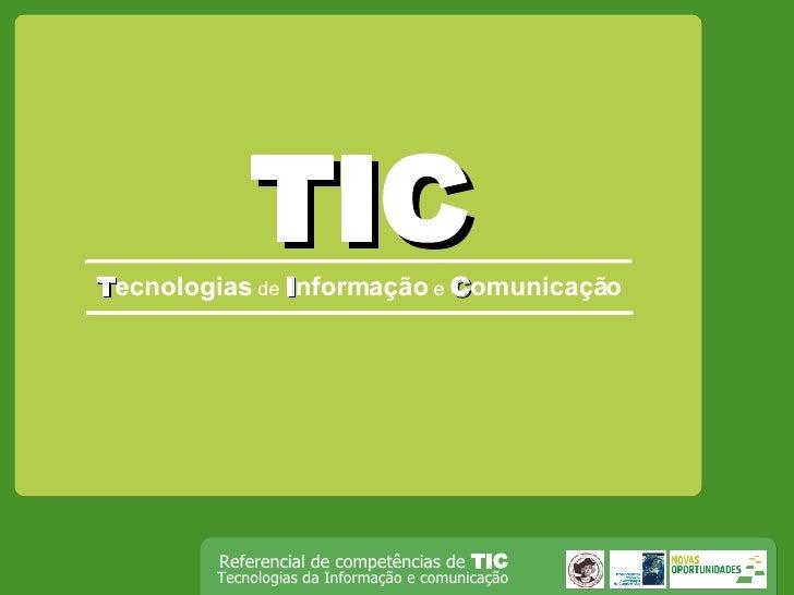 TIC T ecnologias  de   I nformação   e  C omunicação