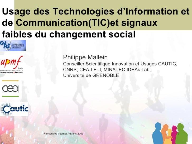 Usage des Technologies d'Information et de Communication(TIC)et signaux faibles du changement social Philippe Mallein Cons...