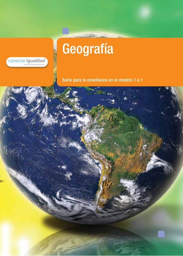 Serie para la enseñanza en el modelo 1 a 1Geografíamaterial de distribución gratuita