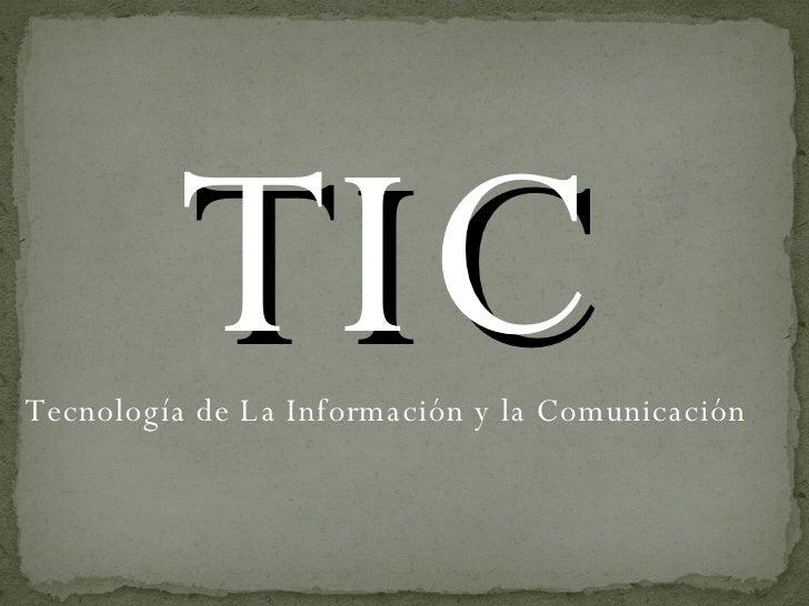 Tecnología de La Información y la Comunicación  TIC