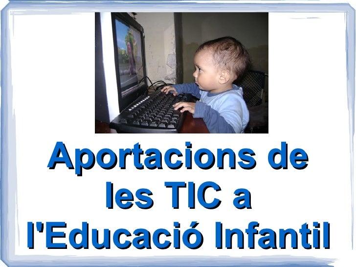 Aportacions de les TIC a l'Educació Infantil