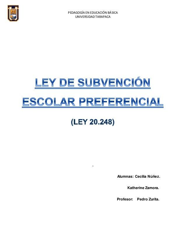 PEDAGOGÍA EN EDUCACIÓN BÁSICA UNIVERSIDAD TARAPACA . Alumnas: Cecilia Núñez. Katherine Zamora. Profesor: Pedro Zurita.