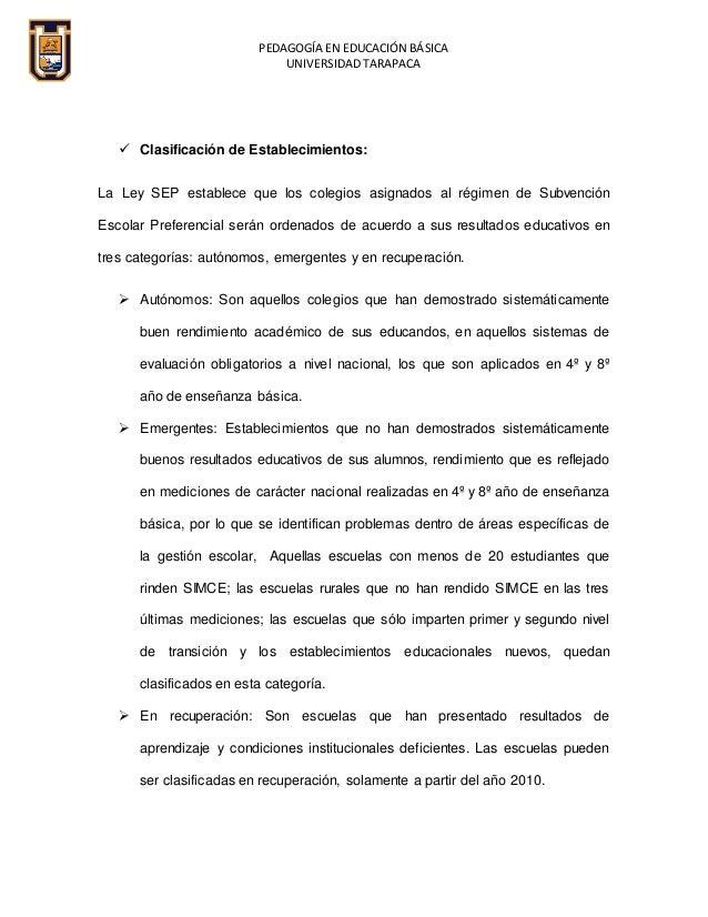 PEDAGOGÍA EN EDUCACIÓN BÁSICA UNIVERSIDAD TARAPACA  Clasificación de Establecimientos: La Ley SEP establece que los coleg...