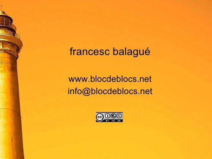 francesc balagué www.blocdeblocs.net [email_address]