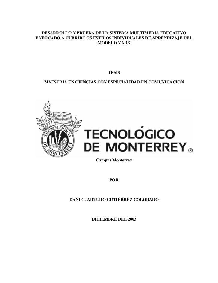 DESARROLLO Y PRUEBA DE UN SISTEMA MULTIMEDIA EDUCATIVOENFOCADO A CUBRIR LOS ESTILOS INDIVIDUALES DE APRENDIZAJE DEL       ...