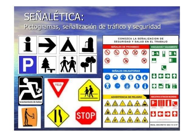 10/11/201510/11/2015 6464 SESEÑÑALALÉÉTICA:TICA: Pictogramas, sePictogramas, seññalizacializacióón de trn de trááfico y se...