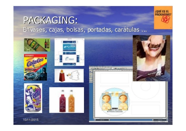 10/11/201510/11/2015 6565 PACKAGING:PACKAGING: Envases, cajas, bolsas, portadas, carEnvases, cajas, bolsas, portadas, cará...
