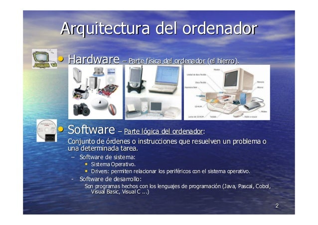 22 Arquitectura del ordenadorArquitectura del ordenador •• HardwareHardware –– Parte fParte fíísica del ordenadorsica del ...
