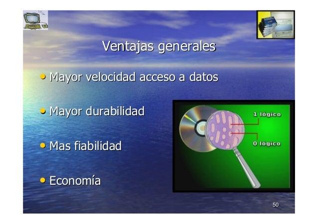 5050 Ventajas generalesVentajas generales •• Mayor velocidad acceso a datosMayor velocidad acceso a datos •• Mayor durabil...